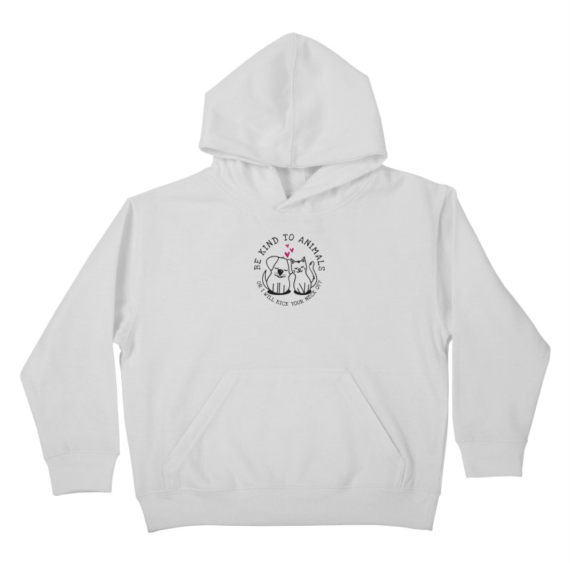 Be Kind to Animals Kids Pullover Hoody by Nisa Fiin's Artist Shop