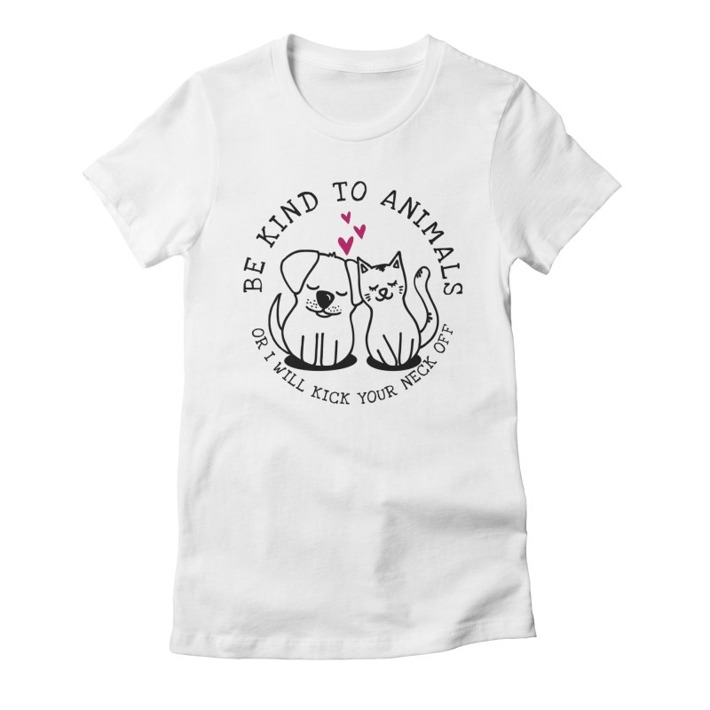 Be Kind to Animals Women's Fitted T-Shirt by Nisa Fiin's Artist Shop