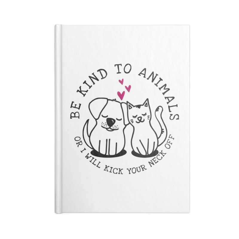 Be Kind to Animals Accessories Lined Journal Notebook by Nisa Fiin's Artist Shop