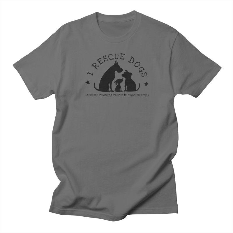 I Rescue Dogs Men's T-Shirt by Nisa Fiin's Artist Shop