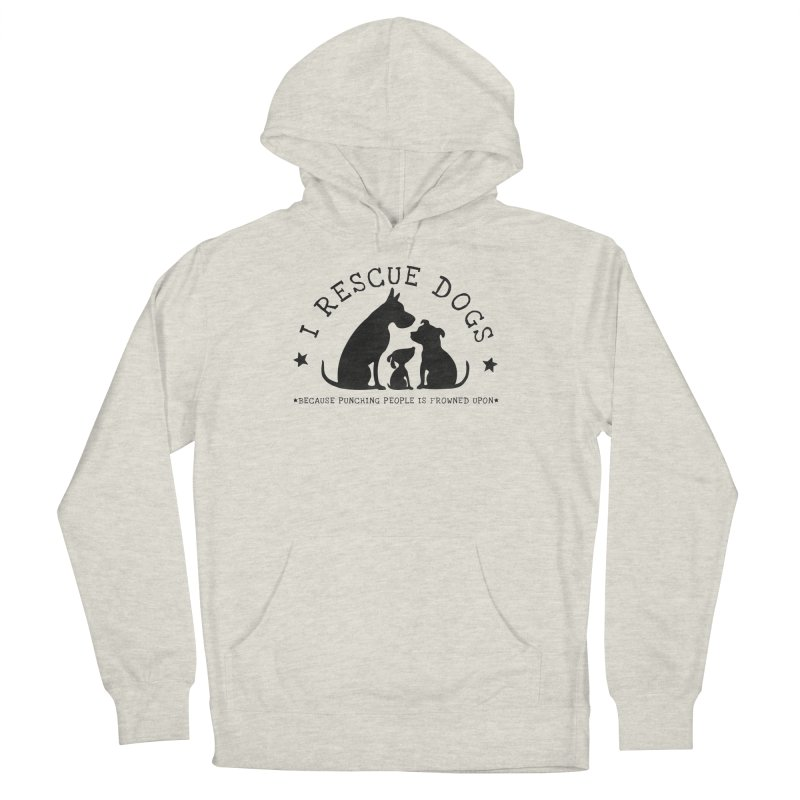 I Rescue Dogs Women's French Terry Pullover Hoody by Nisa Fiin's Artist Shop