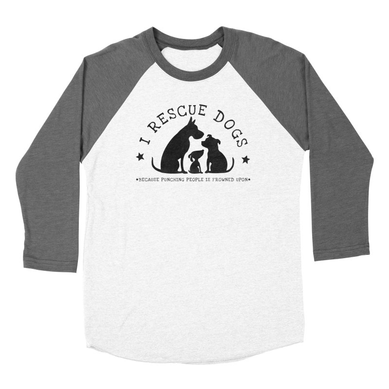 I Rescue Dogs Women's Baseball Triblend Longsleeve T-Shirt by Nisa Fiin's Artist Shop