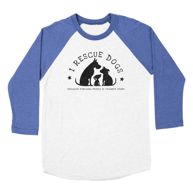 I Rescue Dogs Men's Baseball Triblend Longsleeve T-Shirt by Nisa Fiin's Artist Shop