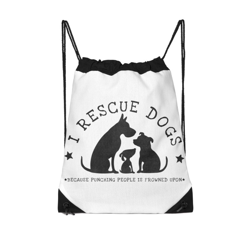 I Rescue Dogs Accessories Drawstring Bag Bag by Nisa Fiin's Artist Shop