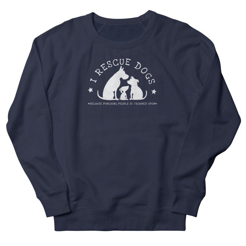 I Rescue Dogs - white Women's French Terry Sweatshirt by Nisa Fiin's Artist Shop