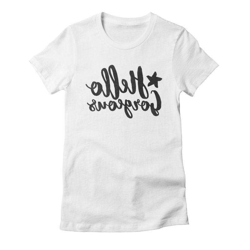 Hello Gorgeous Women's Fitted T-Shirt by Nisa Fiin's Artist Shop