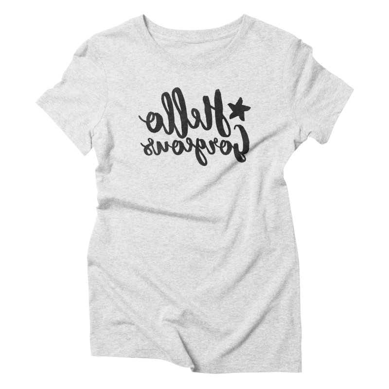 Hello Gorgeous Women's Triblend T-Shirt by Nisa Fiin's Artist Shop