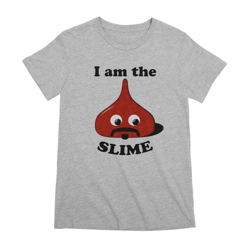 I Am The Slime Women's Premium T-Shirt by busybee apparel