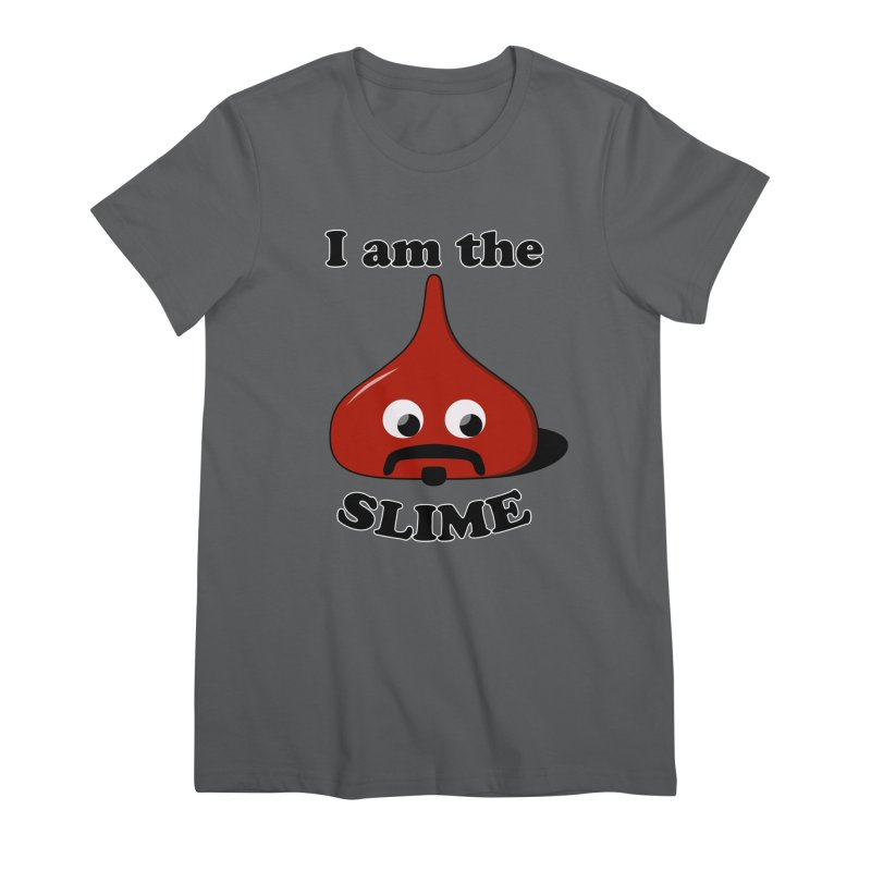 I Am The Slime Women's T-Shirt by busybee apparel