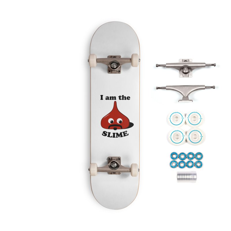 I Am The Slime Accessories Skateboard by busybee apparel