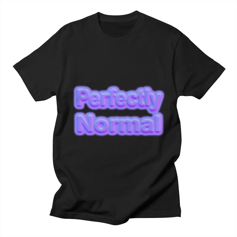 Perfectly Normal Women's Regular Unisex T-Shirt by busybee apparel