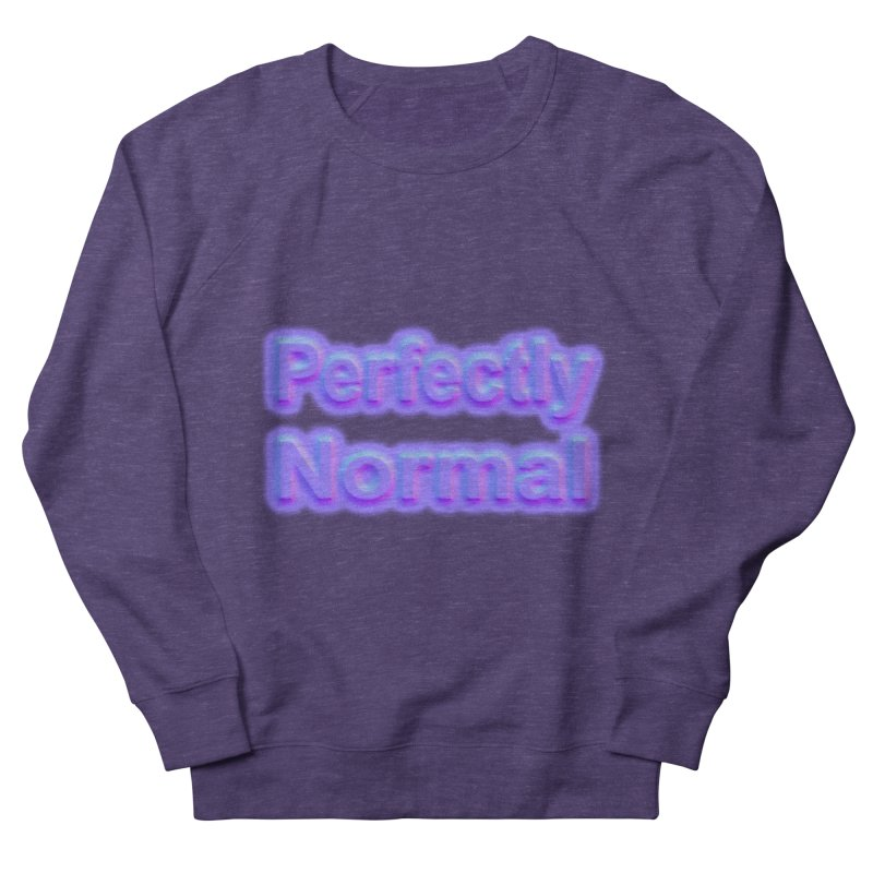 Perfectly Normal Women's French Terry Sweatshirt by busybee apparel