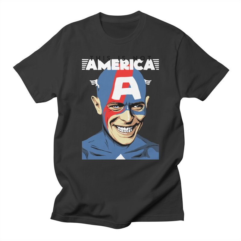 This Is Not America Women's Unisex T-Shirt by butcherbilly's Artist Shop