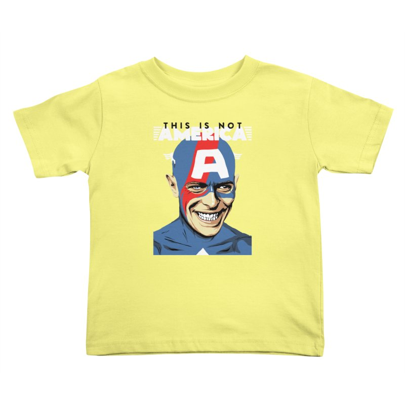 This Is Not America Kids Toddler T-Shirt by butcherbilly's Artist Shop