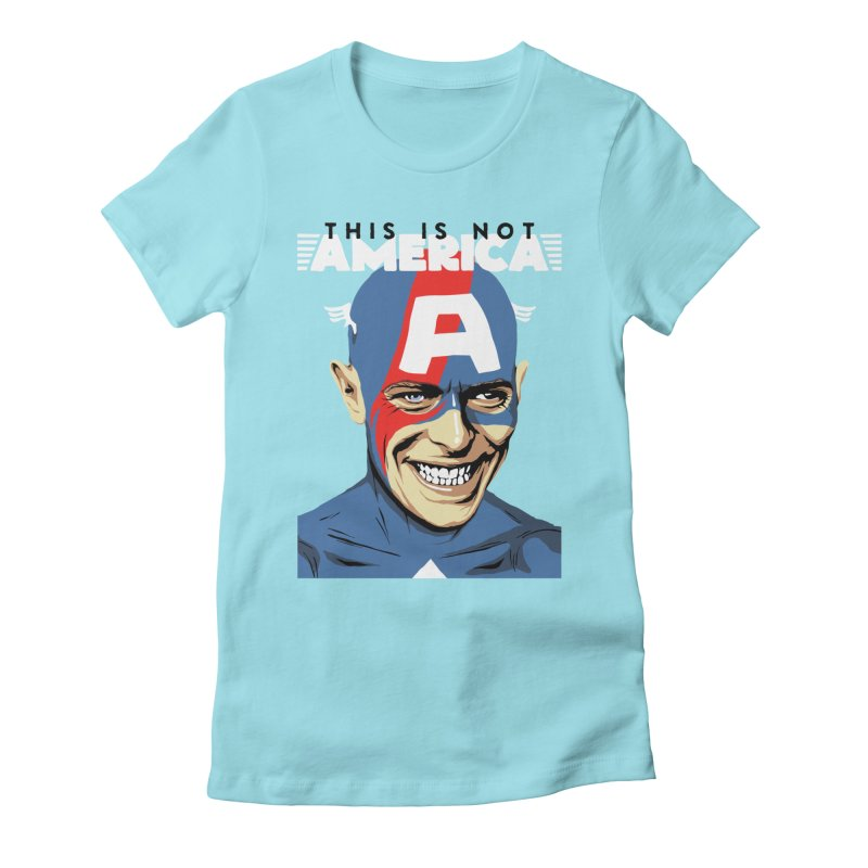 This Is Not America Women's Fitted T-Shirt by butcherbilly's Artist Shop