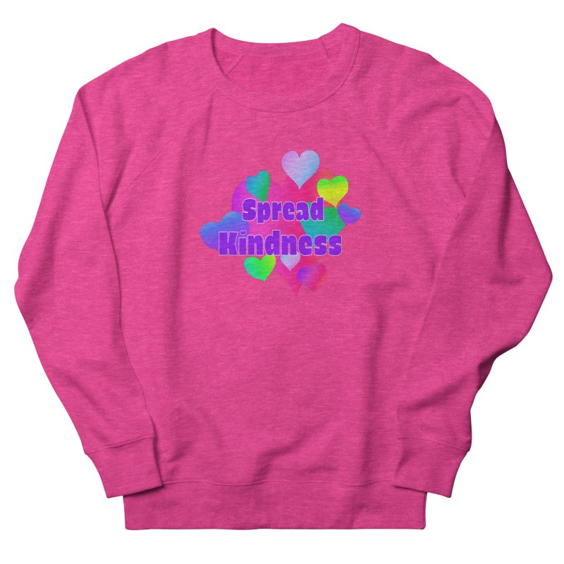 Spread Kindness - Apparel Women's French Terry Sweatshirt by buxmontweb's Artist Shop