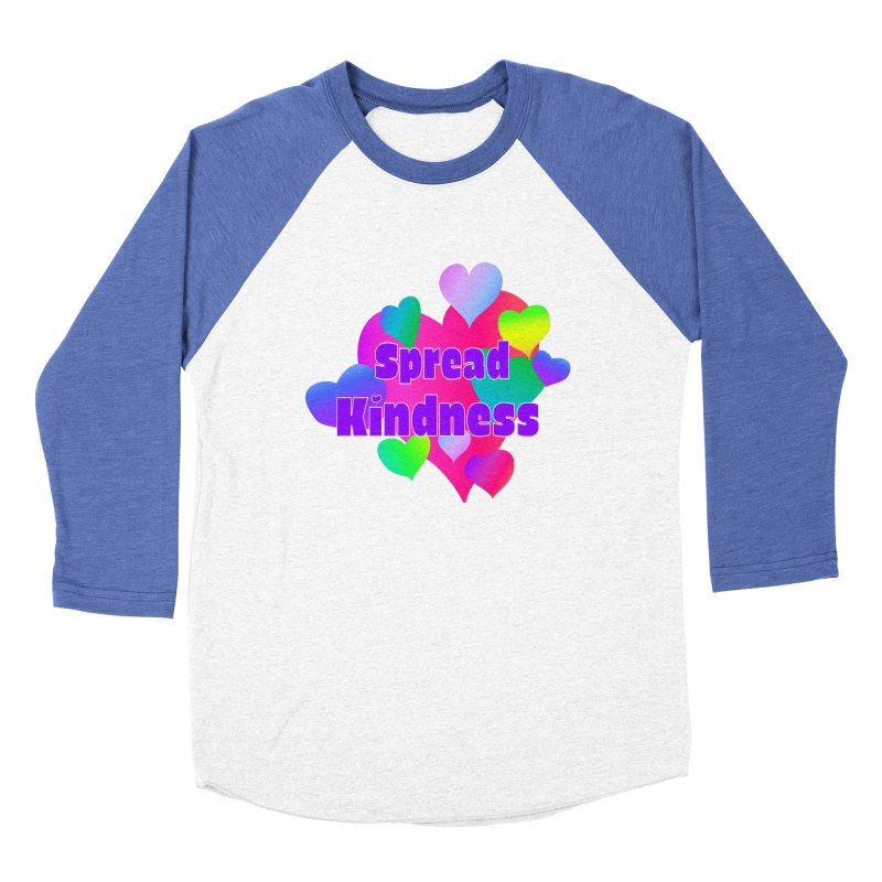 Spread Kindness - Apparel Women's Baseball Triblend Longsleeve T-Shirt by buxmontweb's Artist Shop