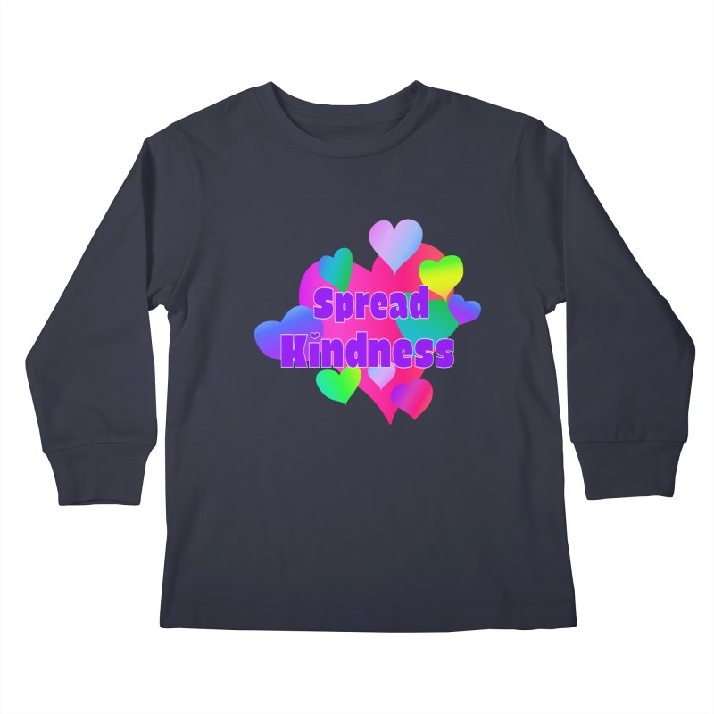 Spread Kindness - Apparel Kids Longsleeve T-Shirt by buxmontweb's Artist Shop
