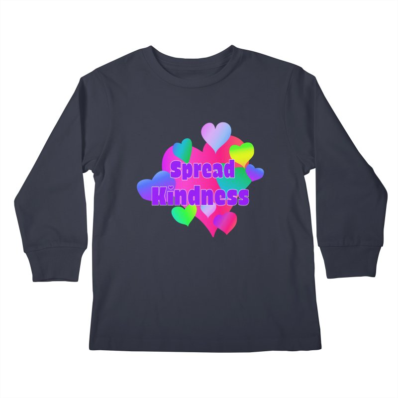 Spread Kindness - Apparel Kids Longsleeve T-Shirt by buxmontweb's Artist Shop