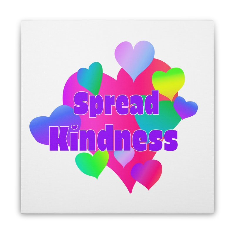 Spread Kindness - Square Art Print Home Stretched Canvas by buxmontweb's Artist Shop