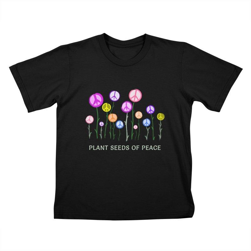 Plant Seeds of Peace - Dark Background Kids T-Shirt by buxmontweb's Artist Shop