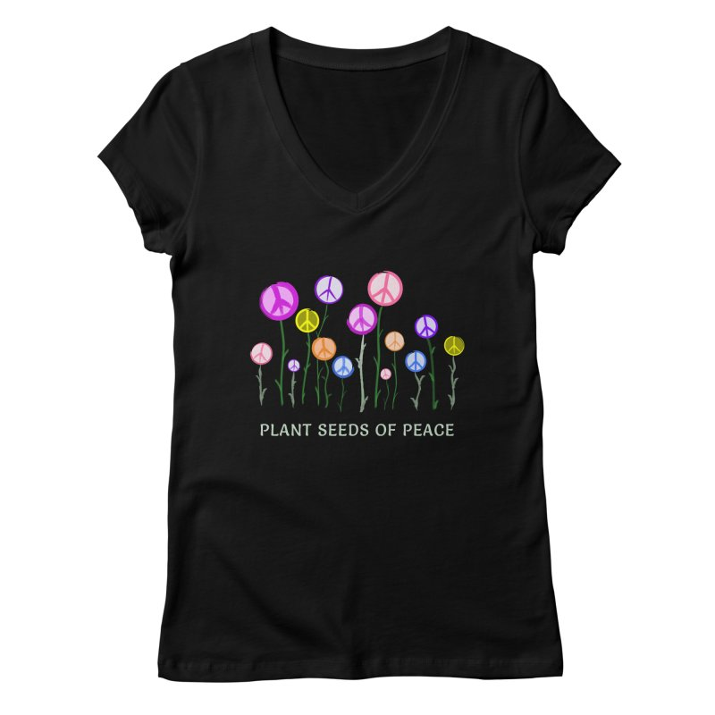 Plant Seeds of Peace - Dark Background Women's V-Neck by buxmontweb's Artist Shop