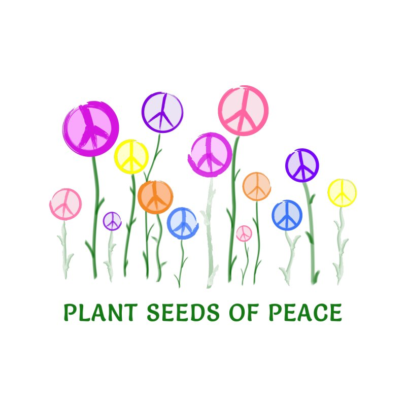 Plant Seeds of Peace - Light Background by buxmontweb's Artist Shop