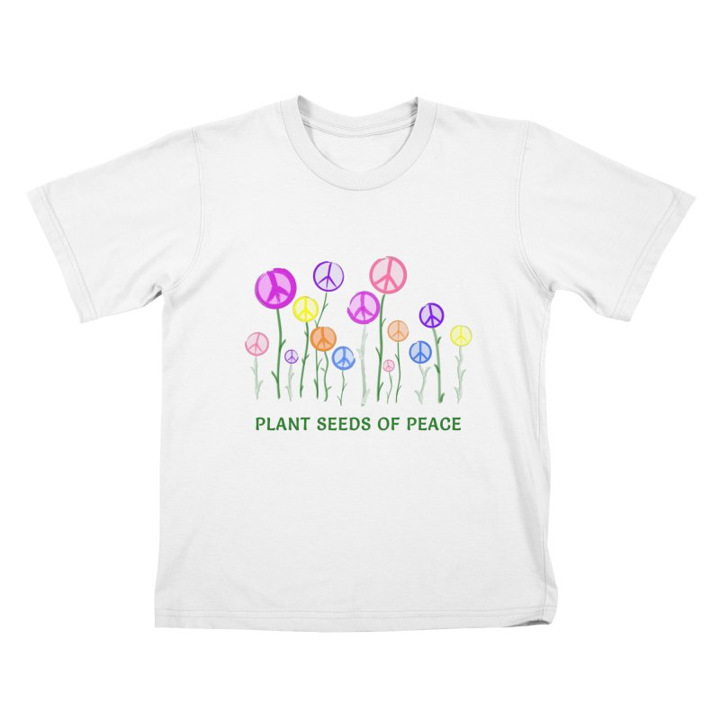 Plant Seeds of Peace - Light Background Kids T-Shirt by buxmontweb's Artist Shop