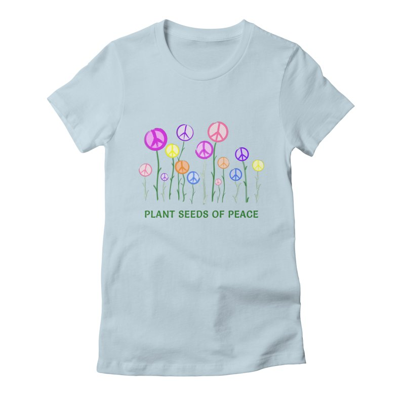 Plant Seeds of Peace - Light Background Women's T-Shirt by buxmontweb's Artist Shop