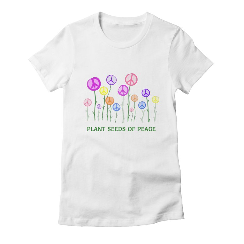 Plant Seeds of Peace - Light Background Women's Fitted T-Shirt by buxmontweb's Artist Shop