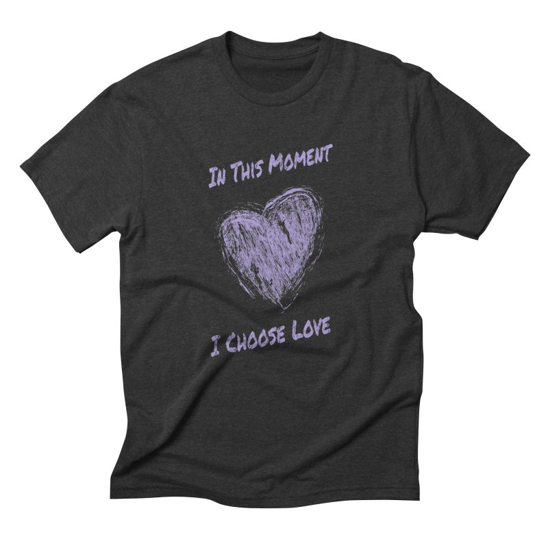 I Choose Love - Dark Background Men's Triblend T-Shirt by buxmontweb's Artist Shop