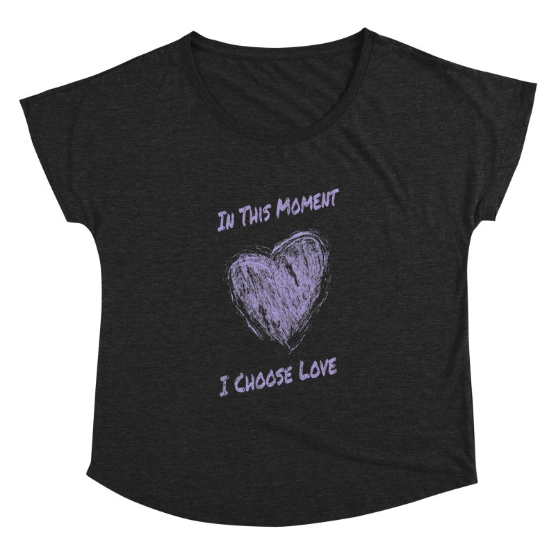 I Choose Love - Dark Background Women's Dolman Scoop Neck by buxmontweb's Artist Shop