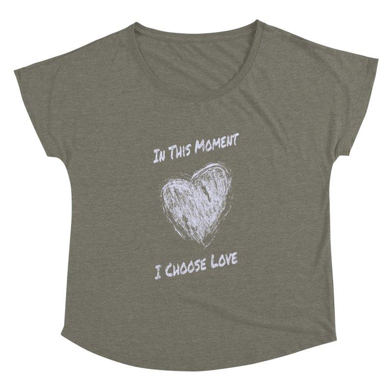 I Choose Love Women's Dolman Scoop Neck by buxmontweb's Artist Shop