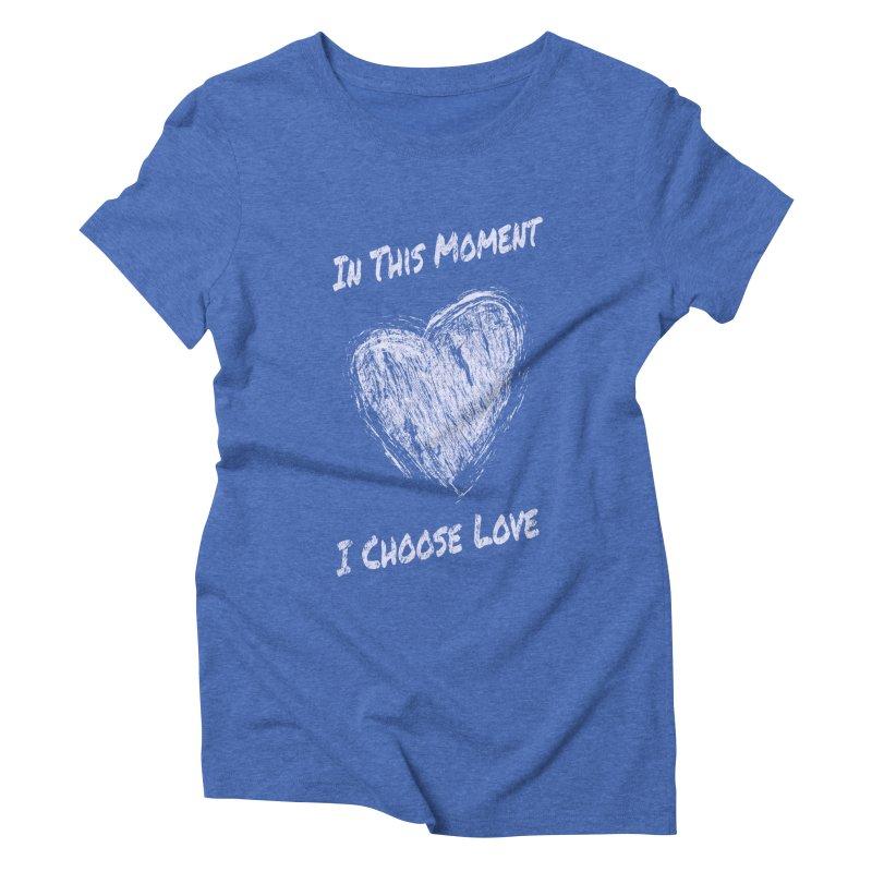 I Choose Love Women's Triblend T-Shirt by buxmontweb's Artist Shop