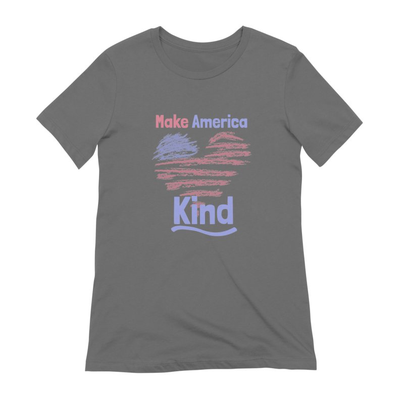 Make America Kind Women's Extra Soft T-Shirt by buxmontweb's Artist Shop