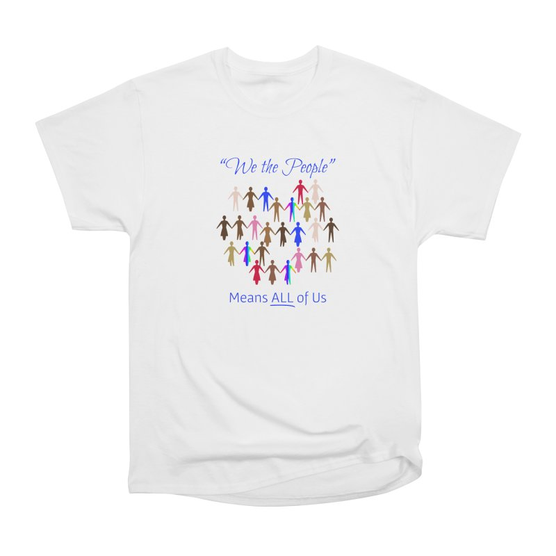 We the People Men's Heavyweight T-Shirt by buxmontweb's Artist Shop
