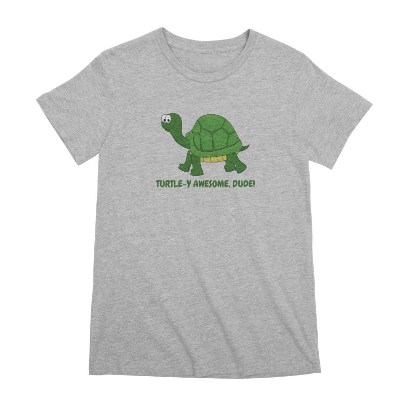 Turtle-y Awesome, Dude! Women's Premium T-Shirt by buxmontweb's Artist Shop