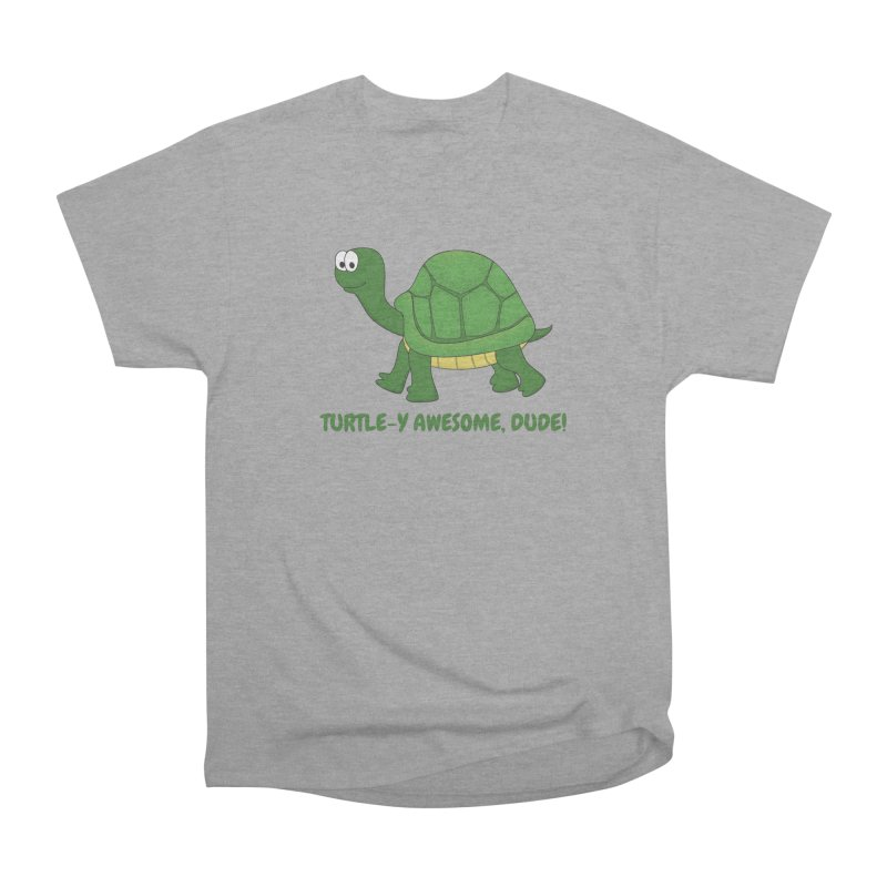 Turtle-y Awesome, Dude! Women's Heavyweight Unisex T-Shirt by buxmontweb's Artist Shop