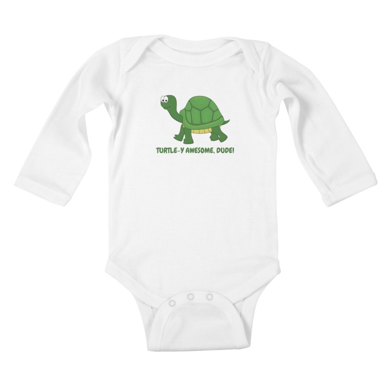 Turtle-y Awesome, Dude! Kids Baby Longsleeve Bodysuit by buxmontweb's Artist Shop