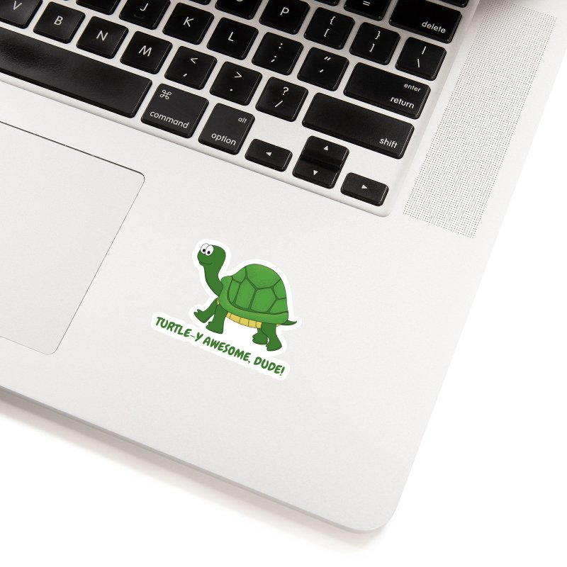 Turtle-y Awesome, Dude! Accessories Sticker by buxmontweb's Artist Shop