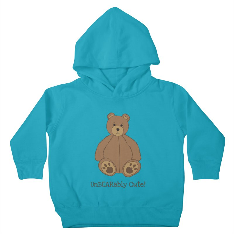 "Teddy Bear ""UnBEARably Cute!"" Kids Toddler Pullover Hoody by buxmontweb's Artist Shop"
