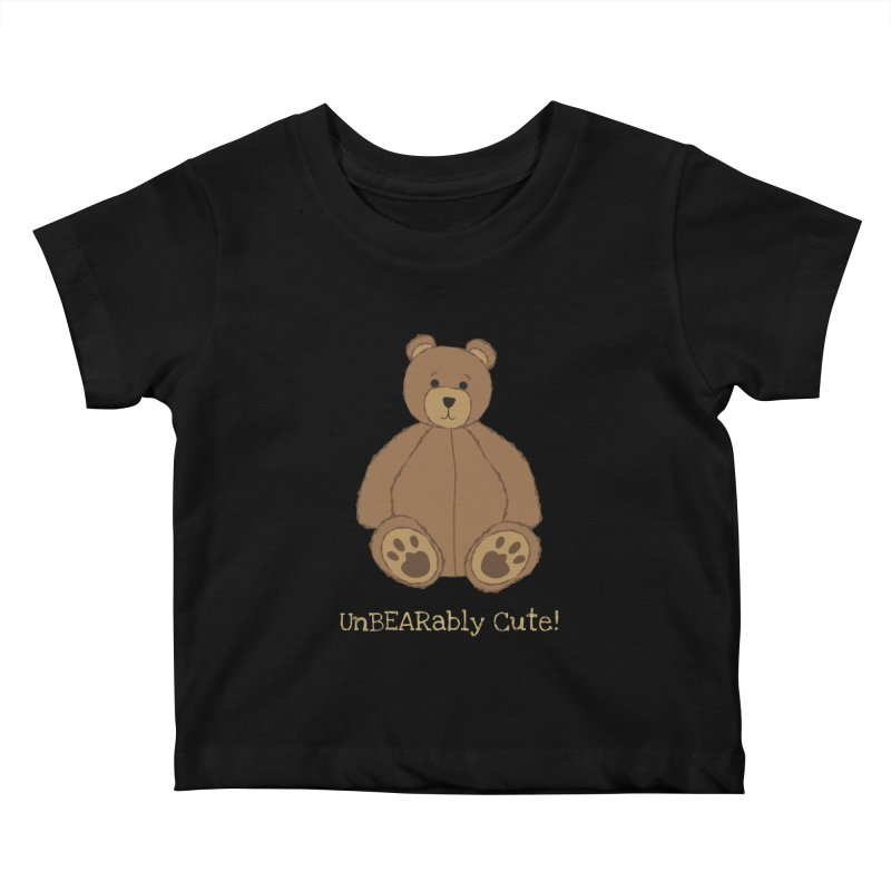 "Teddy Bear ""UnBEARably Cute!"" (Dark) Kids Baby T-Shirt by buxmontweb's Artist Shop"