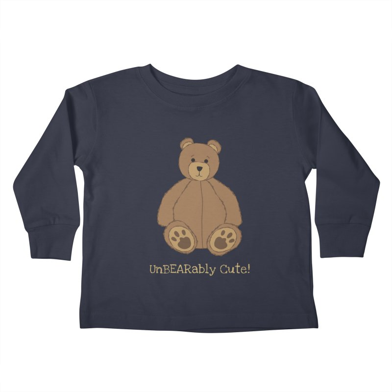 "Teddy Bear ""UnBEARably Cute!"" (Dark) Kids Toddler Longsleeve T-Shirt by buxmontweb's Artist Shop"