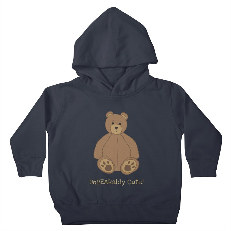 "Teddy Bear ""UnBEARably Cute!"" (Dark) Kids Toddler Pullover Hoody by buxmontweb's Artist Shop"
