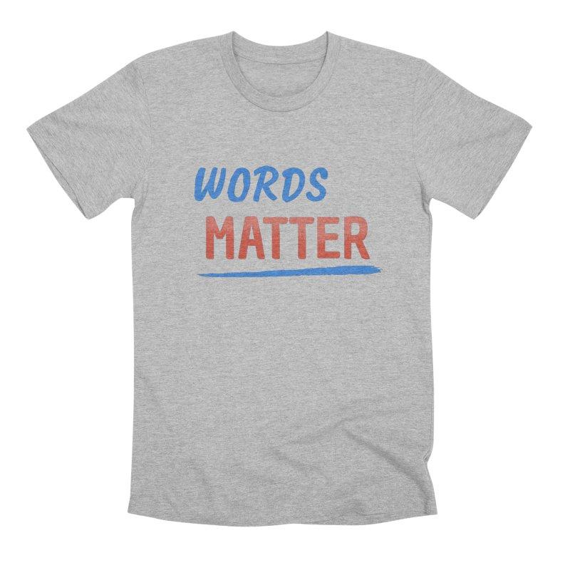 Words Matter Men's Premium T-Shirt by buxmontweb's Artist Shop