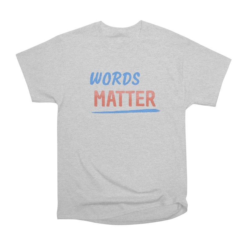 Words Matter Men's Heavyweight T-Shirt by buxmontweb's Artist Shop