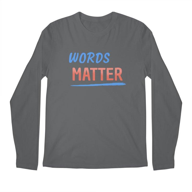 Words Matter Men's Regular Longsleeve T-Shirt by buxmontweb's Artist Shop
