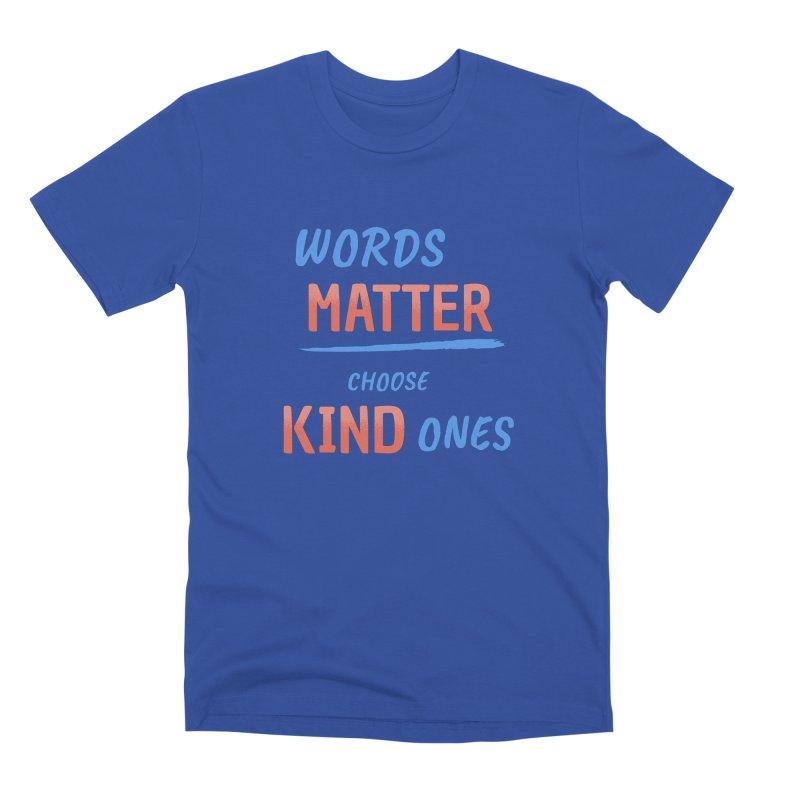 Words Matter - Choose Kind Ones Men's T-Shirt by buxmontweb's Artist Shop