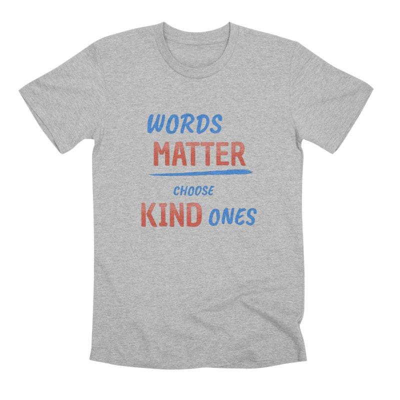 Words Matter - Choose Kind Ones Men's Premium T-Shirt by buxmontweb's Artist Shop