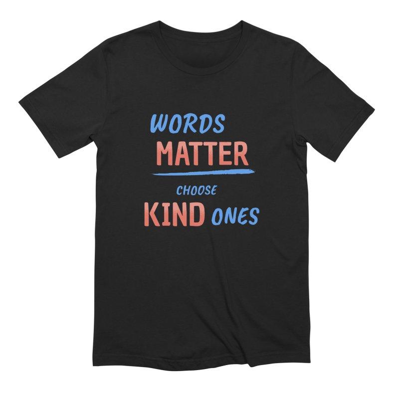 Words Matter - Choose Kind Ones Men's Extra Soft T-Shirt by buxmontweb's Artist Shop